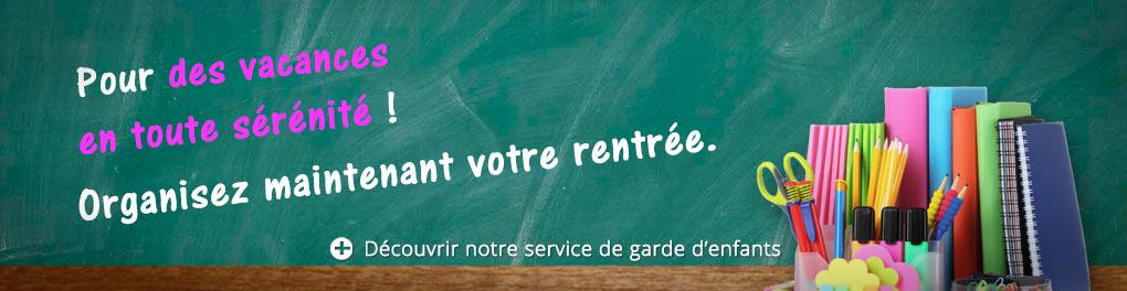 Nous proposons notre service de garde d'enfant à domicile pour la rentrée scolaire